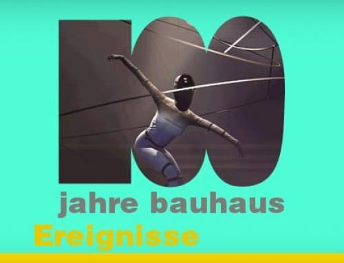 100 Jahre Bauhaus: Ereignisse die man nicht verpassen sollte