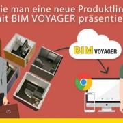 Wie man eine neue Produktlinie mit BIM VOYAGER präsentiert