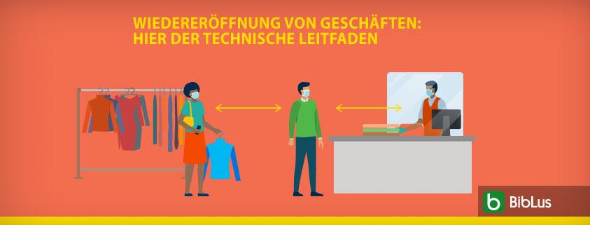 Wiedereröffnung von Geschäften Hier der technische Leitfaden