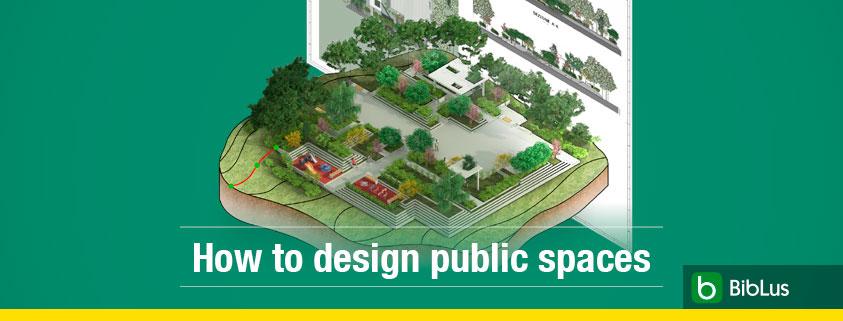 Designing public spaces