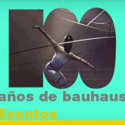 100 años de la Bauhaus: los eventos que no te puedes perder