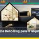 Cómo mejorar el diseño con el Real Time Rendering para la arquitectura