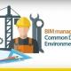 BIM management : le CDE (Common Data Environment)
